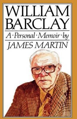 William Barclay: A Personal Memoir