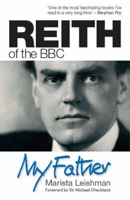 Reith of the BBC: My Father