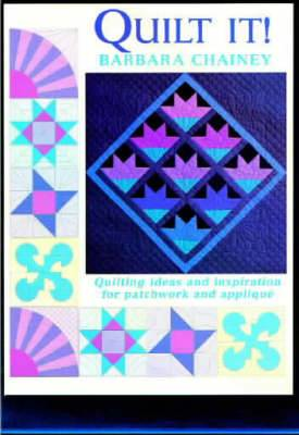 Quilt It?: Ideas and Inspiration for Patchwork and Applique