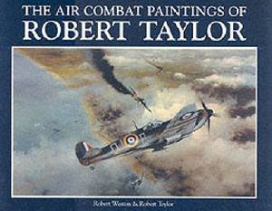 Robert Taylor: Air Combat Paintings: v.1