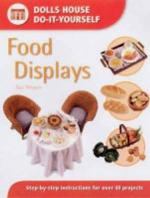 Food Displays: Step-by-step Instructions for More Than 40 Projects