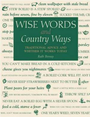 Wise Words and Country Ways: Traditional Advice and Whether it Works Today