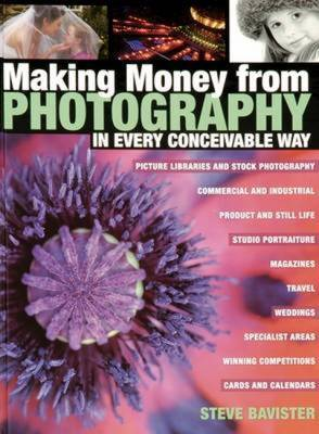 Making Money from Photography: In Every Conceivable Way