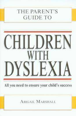Children with Dyslexia (Parent's Guide to...): All You Need to Ensure Your Child's Success