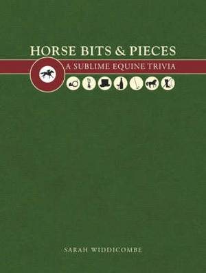 Horse Bits and Pieces: A Sublime Equine Trivia