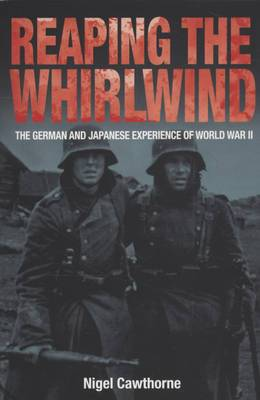 Reaping the Whirlwind: The German and Japanese Experience of World War II