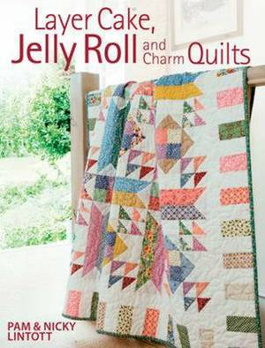 Layer Cake, Jelly Rolland Charm Quilts