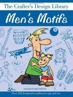 Men's Motifs: Over 350 Designs for Crafters to Copy and Use