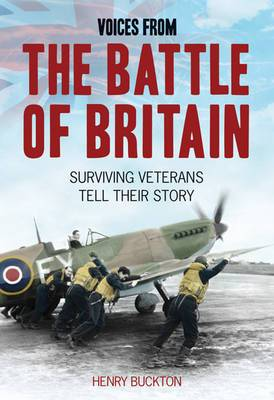 Voices from the Battle of Britain: Surviving Veterans Tell Their Story