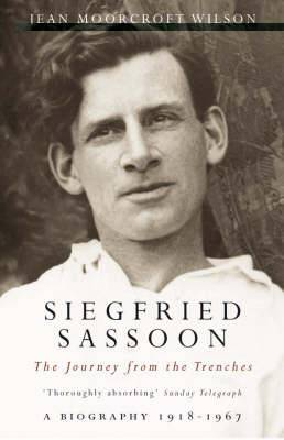 Siegfried Sassoon: The Journey from the Trenches 1918-1967