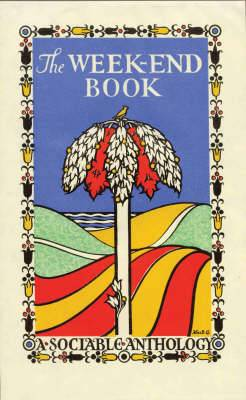 The Week-End Book: A Sociable Anthology