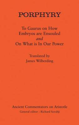 Porphyry: To Gaurus on How Embryos are Ensouled and On What is in Our Power