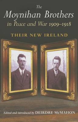 The Moynihan Brothers in Peace and War, 1908-1918