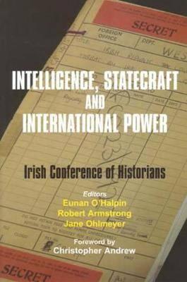 Intelligence, Statecraft and International Power: The Irish Conference of Historians
