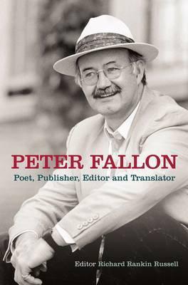 Peter Fallon: Poet, Publisher, Translator, Editor