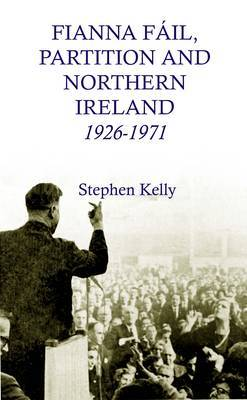 Fianna Fail, Partition and Northern Ireland, 1926-1971