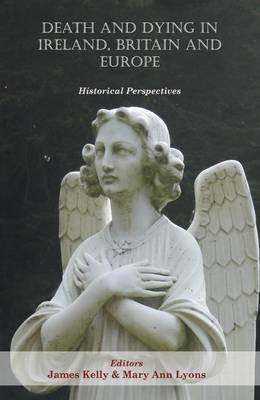 Death and Dying in Ireland, Britain, and Europe: Historical Perspectives