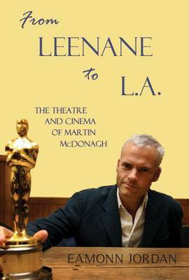 From Leenane to L.A.: The Theatre and Cinema of Martin McDonagh