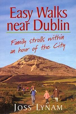 Easy Walks Near Dublin: Family Strolls Within an Hour of the City