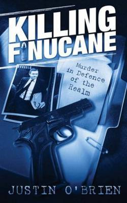 Killing Finucane: Murder in Defence of the Realm