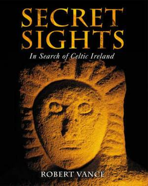 Secret Sights: In Search of Celtic Ireland
