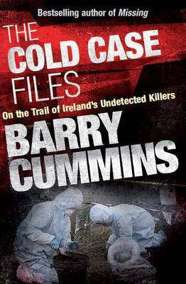 The Cold Cases Files: On the trail of Ireland's Undetected Killers