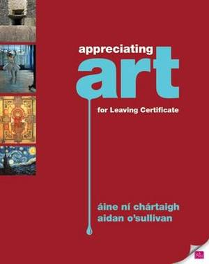 Appreciating Art: for Leaving Certificate