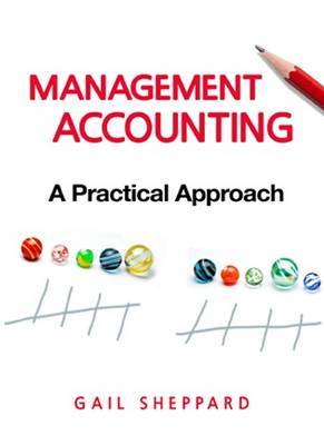 Management Accounting: A Practical Approach