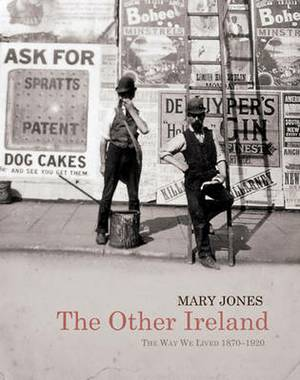 The Other Ireland: Changing Times 1870-1920