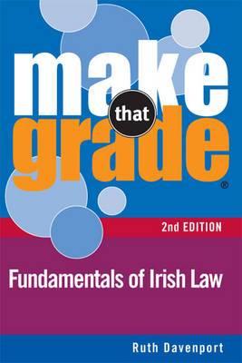 Make That Grade Fundamentals of Irish Law