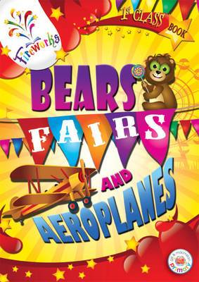 Bears, Fairs and Aeroplanes 1st Class