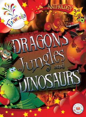 Dragons, Jungles and Dinosaurs 3rd Class Anthology