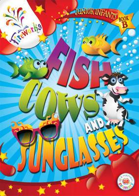 Fish, Cows and Sunglasses Junior Infants Book B