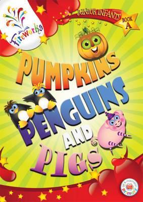 Pumpkins, Penguins and Pigs Junior Infants Book A