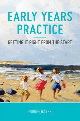 Early Years Practice: Getting it Right From the Start
