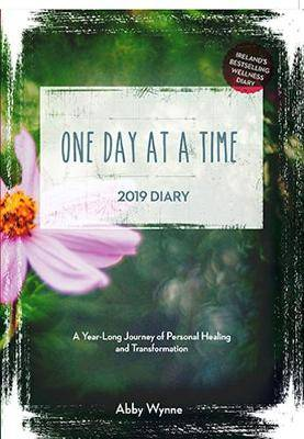 One Day at a Time Diary 2019: A Year Long Journey of Personal Healing and Transformation - one day at a time