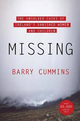 Missing: The Unsolved Cases of Ireland's Vanished Women and Children