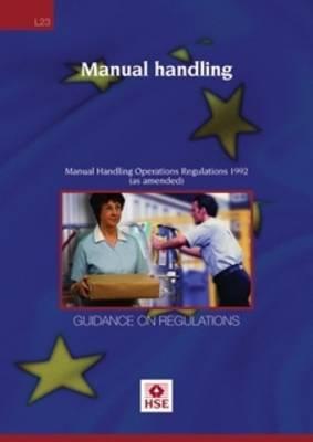 Manual Handling: Manual Handling Operations Regulations  - Guidance on Regulations: 1992