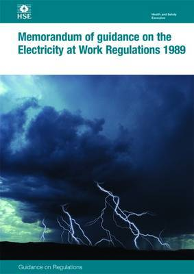 Memorandum of Guidance on the Electricity at Work Regulations: 1989