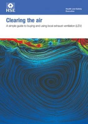 Clearing the air: a simple guide to buying and using local exhaust ventilation (LEV) (pack of 15 pocket cards)