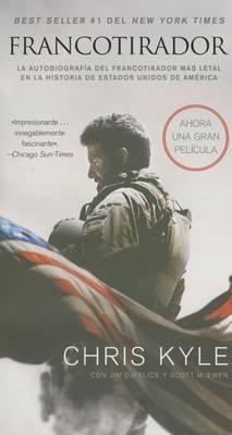 Francotirador (American Sniper - Spanish Edition): La Autobiografia del Francotirador Mas Letal En La Historia de Estados Unidos de America