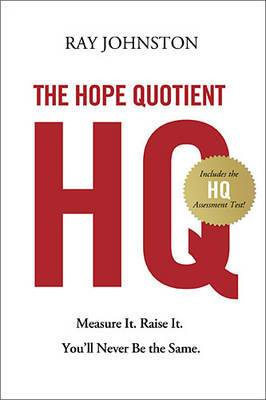 The Hope Quotient: Measure it, Raise it, You'll Never be the Same