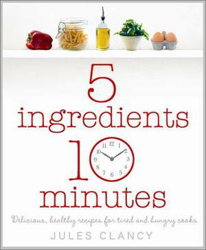 Five Ingredients, Ten Minutes