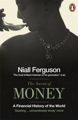 The Ascent Of Money: A Financial History Of The World,