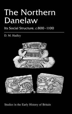 The Northern Dane Law: Its Social Structure, c.800-1100 AD.