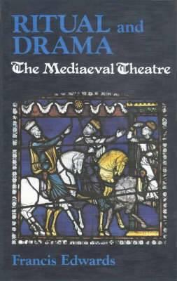 Ritual and Drama: Mediaeval Theatre