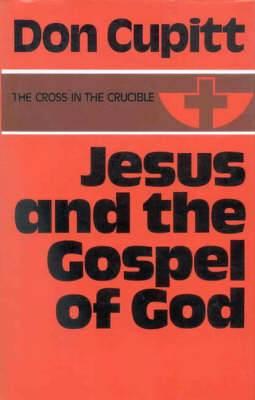 Jesus and the Gospel of God