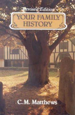 Your Family History: And How to Discover It