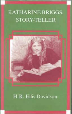 Katharine Briggs: Story-teller
