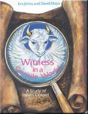 Witness in a Gentile World: Study of Luke's Gospel